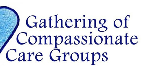 ZOOM--Compassionate Care Group Gathering FEB  11, 2021 tickets