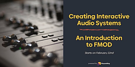 Creating Interactive Audio Systems: An Introduction to FMOD tickets
