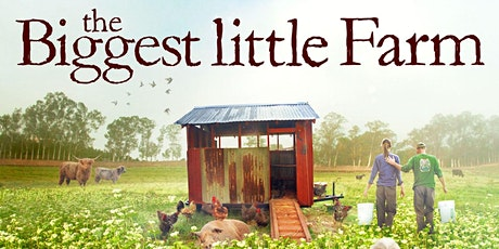 The Biggest Little Farm - Community Film Night tickets