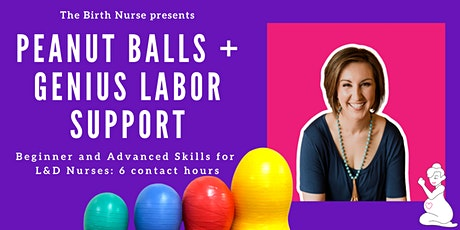 Peanut Balls and Genius Labor Support Skills for L&D Nurses tickets
