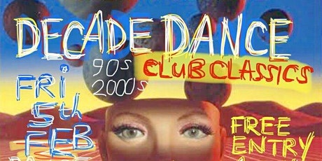 DECADE DANCE : 90s-2000s Club Classics :) Free Dance Music Party at Radio! tickets