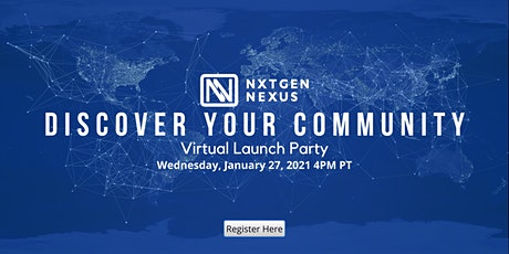 NXTGEN NEXUS VIRTUAL LAUNCH PARTY: Discover Your Community tickets