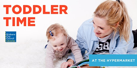 Toddler Time at Aspley Hypermarket tickets