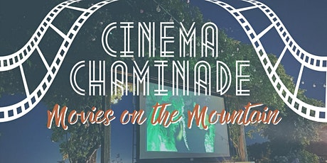 Cinema Chaminade - Movies on the Mountain tickets