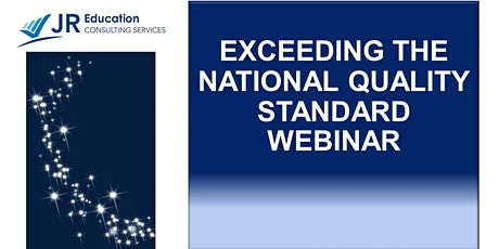 Exceeding the National Quality Standard Webinar tickets