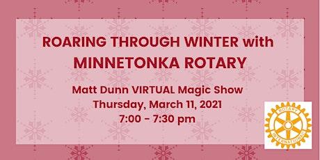 Roaring through Winter with Minnetonka Rotary - MAGIC WITH MATT DUNN tickets