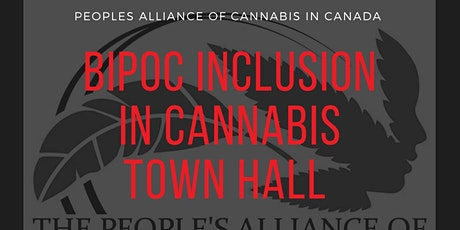 PACC TOWN HALL - BIPOC for the inclusion in Canadian cannabis industry tickets