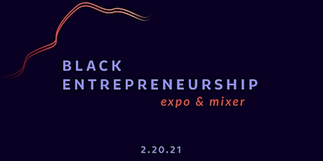 Black Entrepreneur Expo & Mixer 2021 tickets