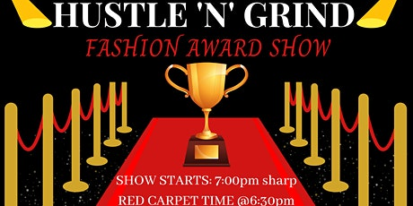 "3rd Annual ""Hustle 'N' Grind"" Small Business Fashion Awards Ceremony tickets"