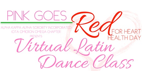 "AKA Community Impact Day ""Pink Goes Red"" - Virtual Latin Dance Class tickets"