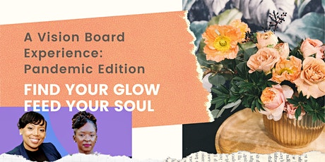 Find Your Glow, Feed Your Soul: A Vision Board Event tickets
