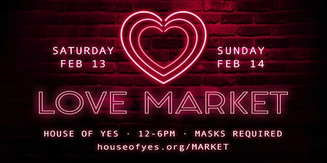 LOVE MARKET: Valentines Weekend at House of Yes tickets