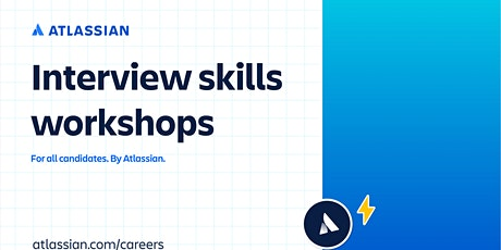 Interview Skills Workshop for Candidates by Atlassian tickets