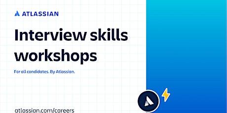 Interview Skills Workshop for Candidates by Atlassian biglietti