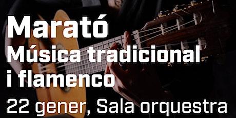 Marató Música Tradicional i Flamenco. Sessió de Música Tradicional entradas