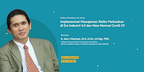 Implementasi Manajemen Risiko Perbankan di Era Industri 4.0 dan New Normal tickets