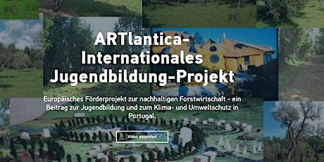 "Beteiligung am ""ARTlantica-Umweltzentrum Portugal"" - Projekt Tickets"