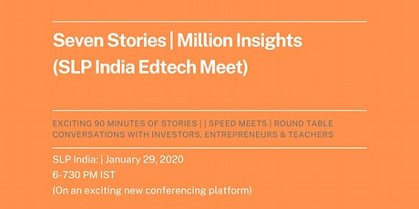 7 Stories I Million Insights (SLP India EdTech Meet) tickets