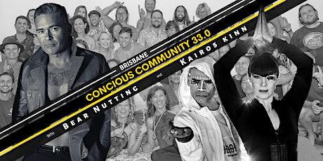 Conscious Community  Brisbane 33.0 - Bear Nutting and Kairos Kinn tickets