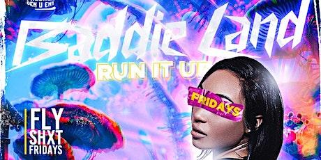 FlyshxtFridays Baddie Land (Run it up edition) tickets