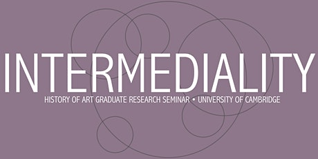 Intermediality - Graduate Research Seminars: Jamie Crewe tickets