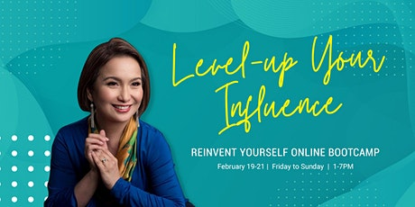 REINVENT YOURSELF: LEVEL-UP YOUR INFLUENCE THIS 2021 tickets