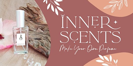 Inner Scents: Make Your Own Perfume tickets