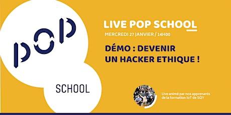Webinar POP School / Démo : Devenir un hacker éthique ! tickets