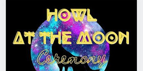 Howl at the Moon Ceremony tickets