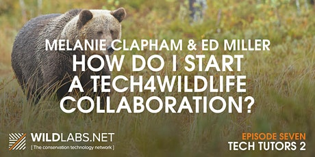 Tech Tutors: How do I start a Tech4Wildlife collaboration? tickets