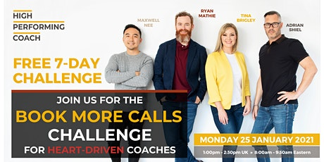 FREE 7-Day Book More Calls Challenge For Heart-Driven Coaches tickets