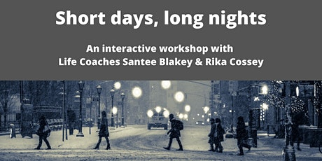 Short days, long nights - Embracing winter, darkness,  and change tickets