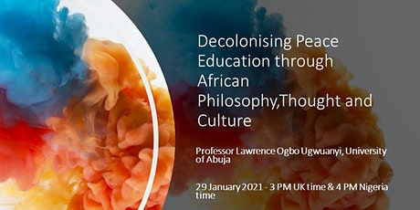 Decolonising Peace Education through African Philosophy,Thought and Culture tickets