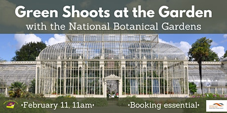 Green Shoots at the Gardens with the National Botanical Gardens tickets