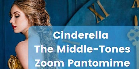 Cinderella _ The Middle-Tones Zoom Pantomime tickets