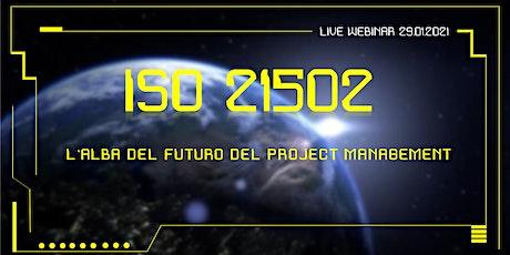 ISO 21502: l'alba del futuro del Project Management biglietti