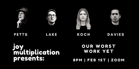 Joy Multiplication Presents: Our Worst Work Yet (An Online Experience) tickets