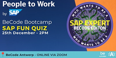 SAP  Bootcamp | Last day of registrations event QUIZ + Q&A – BeCode Antwerp