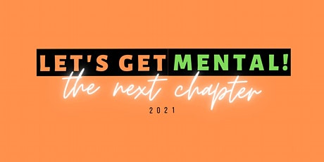 Let's Get Mental - The Next Chapter: 2021 tickets
