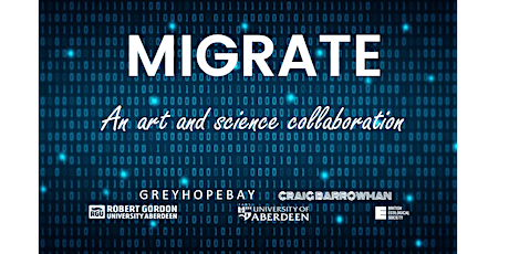 Migrate: an art and science collaboration. tickets
