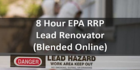 8 Hour EPA RRP Lead Safe Certified Renovator Initial (Blended) tickets