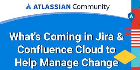 What's Coming in Jira & Confluence Cloud to Help Manage Change tickets
