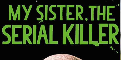 Book Club - My Sister, the Serial Killer by Oyinkan Braithwaite tickets