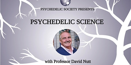 Psychedelic Science with Professor David Nutt tickets