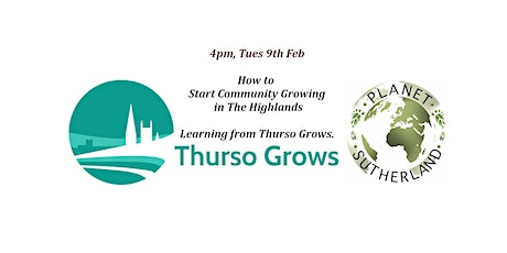 Starting Community Growing in the Highlands -Thurso Grows-4pm-Tues 9th Feb tickets
