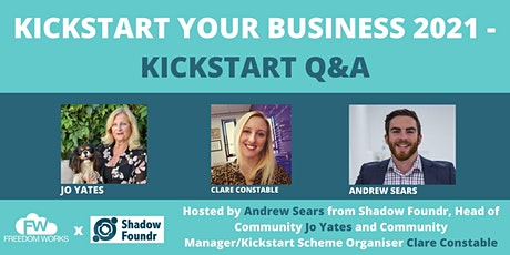Kickstart your Business 2021 - Kickstart Scheme Q&A tickets