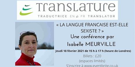 LA LANGUE FRANCAISE EST-ELLE SEXISTE ? tickets