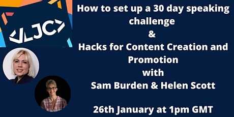 Set up a 30 day speaking challenge & Hacks for Content Creation & Promotion tickets