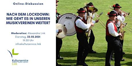 Nach dem Lockdown - Wie geht es in unseren Musikvereinen weiter? tickets