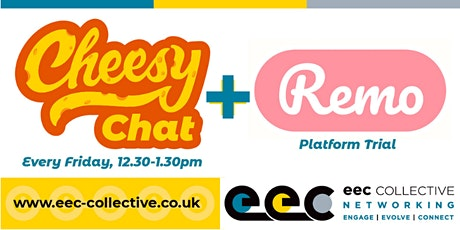 EEC Collective FREE Weekly Cheesy Chat Friday Session on REMO Platform tickets
